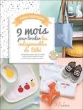 Sarah Despoisse - 9 mois pour broder les indispensables de bébé - 20 projets dans l'air du temps pour équiper bébé, du body au protège-carnet de santé !.