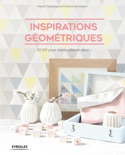 Inspirations géométriques. 30 DIY pour objets utiles et déco