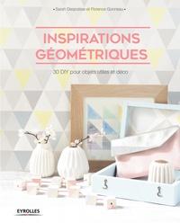 Sarah Despoisse et Florence Gonneau - Inspirations géométriques - 30 DIY pour objets utiles et déco.