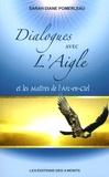Sarah-Diane Pomerleau - Dialogues avec l'Aigle et les Maîtres de l'Arc-en-Ciel - De la Roue de Médecine à l'ADN.