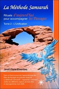 La méthode Samsarah- Rituels d'aujourd'hui pour accompagner les Passages, Tome 2 : l'Unification - Sarah Diane Pomerleau |