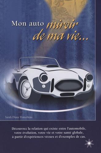 Sarah-Diane Pomerleau - Mon auto, miroir de ma vie....