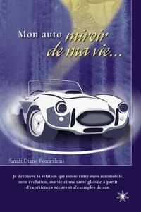 Sarah Diane Pomerleau - Mon auto miroir de ma vie ….