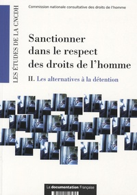 Sarah Dindo - Sanctionner dans le respect des droits de l'Homme - Volume 2 : Les alternatives à la détention.