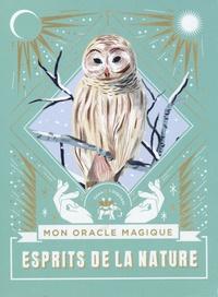 Sarah Diviné et Beya Rebaï - Esprits de la nature - Mon oracle magique. Avec 40 cartes.