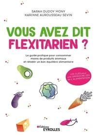 Vous avez dit flexitarien ? - Le guide pratique pour consommer moins de produits animaux et rétablir un bon équilibre alimentaire.pdf
