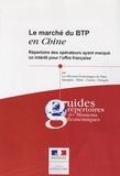 Sarah Dumbrill et Lan Guo - Le marché du BTP en Chine - Répertoire des opérateurs ayant marqué un intérêt pour l'offre française.