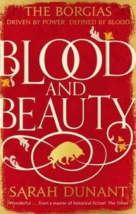 Sarah Dunant - Blood & Beauty.