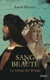 Sarah Dunant - Sang et beauté - Le roman des Borgia.