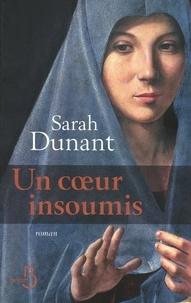 Sarah Dunant - Un coeur insoumis.