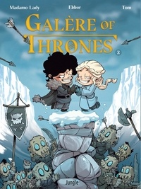 Sarah Dunlawey et Thomas Borgniet - Galère of Thrones - Tome 2.