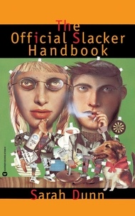 Sarah Dunn - Official Slacker Handbook.