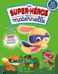 Sarah Dupuit - Les super-héros de la maternelle Toute petite section.