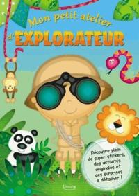 Sarah Eason et Paula Doherty - Mon petit atelier d'explorateur.