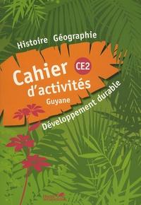 Sarah Ebion et Sidonie Latidine - Histoire-géographie-développement durable - Cahier d'activites CE2 Guyane.