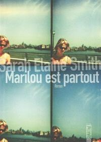 Sarah Elaine Smith - Marilou est partout.