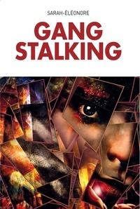 Sarah-Eléonore - Gang Stalking (version anglaise).