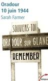 Sarah Farmer - Oradour 10 juin 1944 - Arrêt sur mémoire.