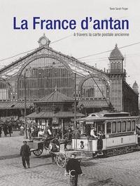 Sarah Finger - La France d'antan à travers la carte postale ancienne.