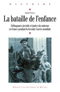 Sarah Fishman - La bataille de l'enfance - Délinquance juvénile et justice des mineurs en France pendant la Seconde Guerre mondiale.