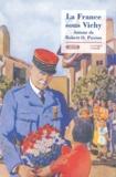 Sarah Fishman et Laura-Lee Downs - La  France sous Vichy - Autour de Robert O. Paxton.