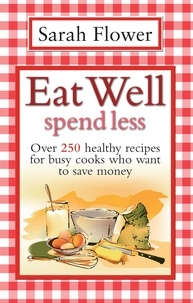 Sarah Flower - Eat Well Spend Less.