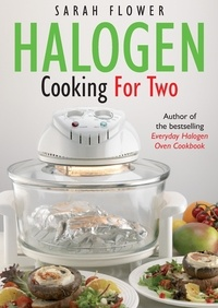 Sarah Flower - Halogen Cooking For Two.