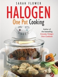 Sarah Flower - Halogen One Pot Cooking.