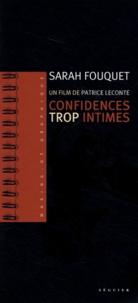 """Sarah Fouquet - Confidences trop intimes - Un film de Patrice Leconte, """"du premier châssis au dernier clap""""."""