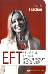Sarah Frachon - EFT - Un seul point pour tout soigner.