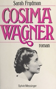 Sarah Frydman - Cosima Wagner.