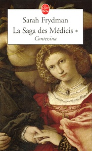 Sarah Frydman - La Saga des Médicis Tome 1 : Contessina.
