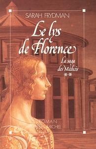 Sarah Frydman et Sarah Frydman - Le Lys de Florence - La Saga des Médicis - tome 2.