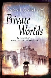 Sarah Gainham - Private Worlds.