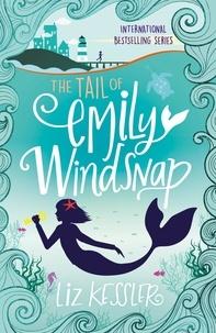 Sarah Gibb et Liz Kessler - The Tail of Emily Windsnap - Book 1.