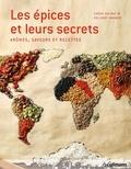Sarah Golbaz et Hellmut Wagner - Les épices et leurs secrets - Arômes, saveurs et recettes.