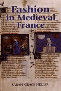 Sarah-Grace Heller - Fashion in Medieval France.