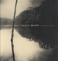 Sarah Greenough et Sarah Kennel - Sally Mann - A thousand crossings.