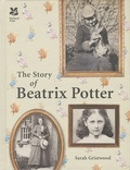 Sarah Gristwood - The Story of Beatrix Potter.