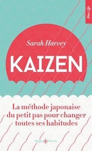 Sarah Harvey - Kaizen - La méthode japonaise du petit pas pour changer toutes ses habitudes.