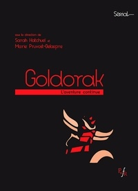 Sarah Hatchuel et Marie Pruvost-Delaspre - Goldorak - L'aventure continue.