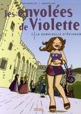 Sarah Hatchuel et Isabelle Gonzalez - Les envolées de Violette Tome 1 : La demoiselle d'Avignon.