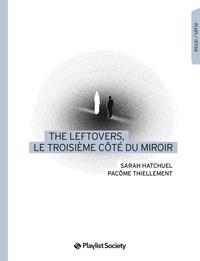Sarah Hatchuel et Pacôme Thiellement - The Leftovers, le troisième côté du miroir.
