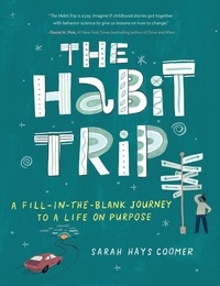 Sarah Hays Coomer - The Habit Trip - A Fill-in-the-Blank Journey to a Life on Purpose.