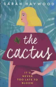 Sarah Haywood - The Cactus.