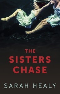 Sarah Healy - The Sisters Chase.