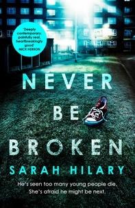 Sarah Hilary - Never Be Broken (D.I. Marnie Rome 6).