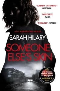 Sarah Hilary - Someone Else's Skin (D.I. Marnie Rome 1): Winner of the Crime Novel of the Year - (DI Marnie Rome).