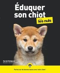 Sarah Hodgson - J'élève mon chiot pour les nuls.