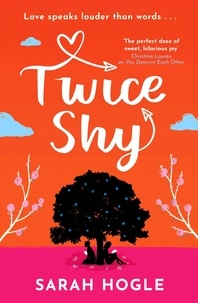 Sarah Hogle - Twice Shy - the most hilarious and feel-good romance of 2021.
